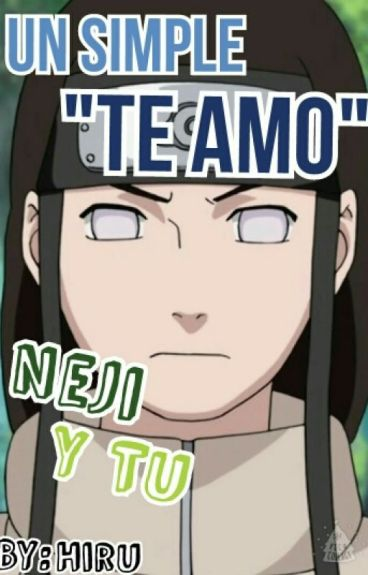 "Un Simple ""Te Amo"" (Neji Y Tú) (1ra Temporada)"
