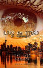 Ojos de Otoño: el resurgir - 3era parte Trilogía Miradas **A la venta** by DanielaGesqui