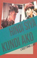 Hindi Siya, Kundi Ako (Bromance) (Complete) by CristianCay