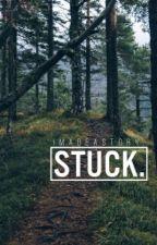 Stuck. [ch] by imadeastory