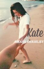 Kate - Chase Chrisley Fanfiction by megbabie