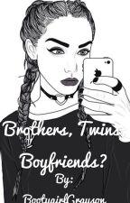 Brothers, Twins, Boyfriends? (Dolan Twin Twincest) by BootygirlGrayson