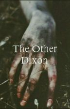 The Other Dixon (The Fanfiction Awards 2016) by -PinkyPromise-