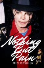 Nothing But Pain » Michael Jackson by themooniswalking