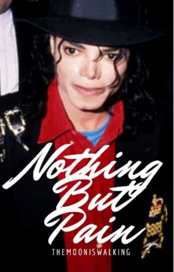 Nothing But Pain » Michael Jackson