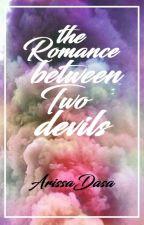 The Romance Between Two Devils (TDV Series #5) by ArissaDasa