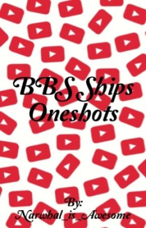 BBS Ships (one shots) by Narwhal_is_Awesome