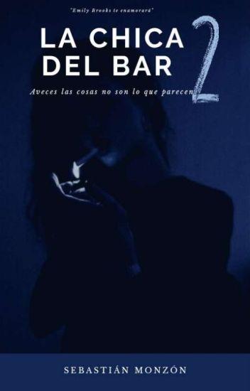 La Chica Del Bar Parte 2 ©  [Completa]
