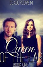 Queen Of The Lab~Jack Hodgins Love Story~ Olivia Anne Brennan Series~ Book #3 by MegaGeekk
