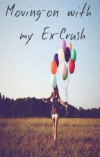 Moving-on with my Ex-crush (One-shot story) by kolinerss