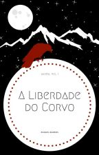 A Liberdade do Corvo by RaquelBlood