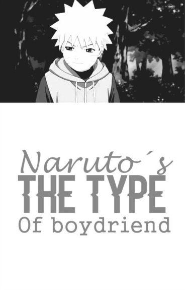 ★Naruto's The Type Of Boyfriend☆