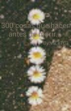 300 Cosas Que Hacer Antes De Morir by KValeriaTC