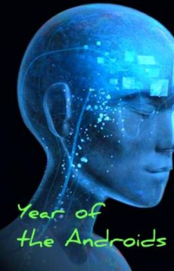 The Year of the Androids
