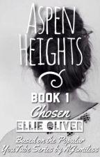 Aspen Heights, Book 1: Chosen by writingaspenheights