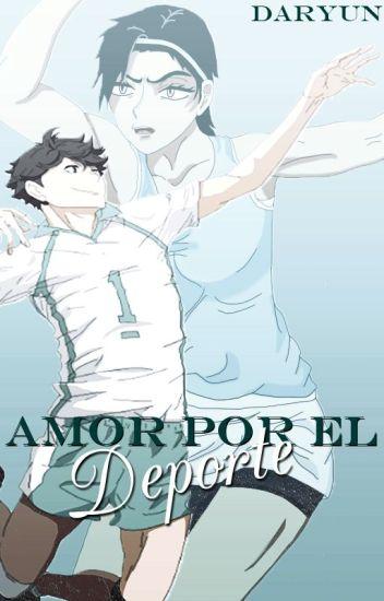 Amor por el Deporte [Oikawa Tooru]