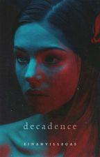 Decadence by einahvillegas