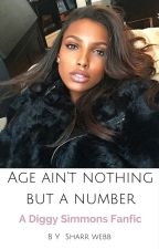Age Ain't Nothin But A Number (A Diggy Simmons Love Story) by imad0ll
