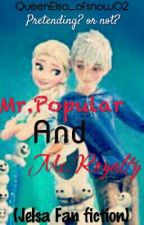 Mr. Popular and Ms. Royalty by QueenElsa_ofsnow02