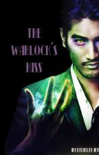 The Warlock's Kiss by incrediblefanfish