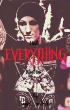 I Hate Everything About You by Fangirl_central0711
