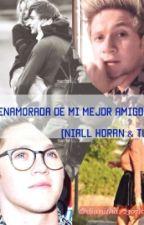 Enamorada De Mi Mejor Amigo (Niall Horan & Tu) by Dianitha_230710