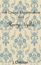 Hot Cocoa, Marshmallow and Harry Styles by fangirlprobsx