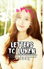 Letters For Luhan  by riciauhx