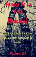 Frases De La Vida (Suicida) -EDITANDO- by Jissel_Stylinson