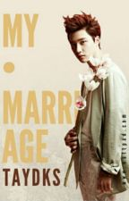 My Marriage by taydks