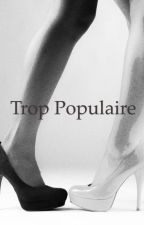 Trop populaire ! by Ro123lie