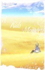 A Kids Memory {EDITED} by Nalu4Life17