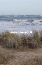 androphobia ♡ phan by asteroidcara