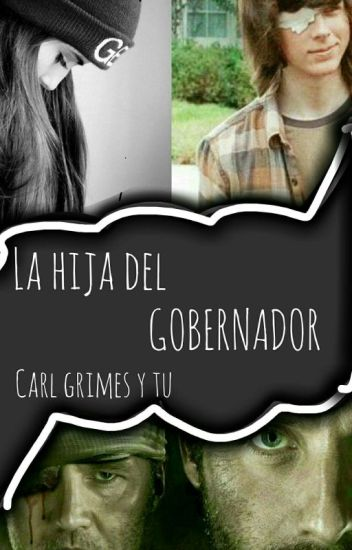 La Hija Del Gobernador (Carl Grimes Y Tu)*editando*