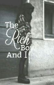The Rich Boy and I (EDITING) by _corny