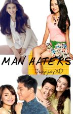 MAN HATERS (Complete KathNiel story ) by JhoyJhoyXD