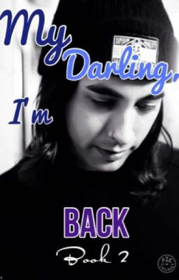 My Darling, I'm Back (Sequel to 'My Darling, You're Mine')