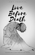 Love Before Death (Levi x Dying!Reader) {One-shot} by _AOT_Fanatic_