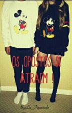 Os Opostos Se Atraem ! by Liz_Figueiredo