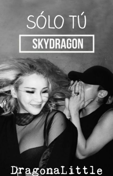 Solo tú | SkyDragon