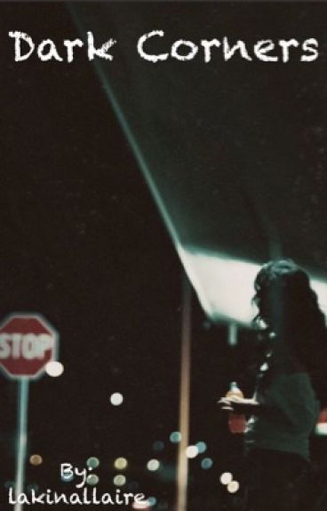 Dark Corners //L.G.