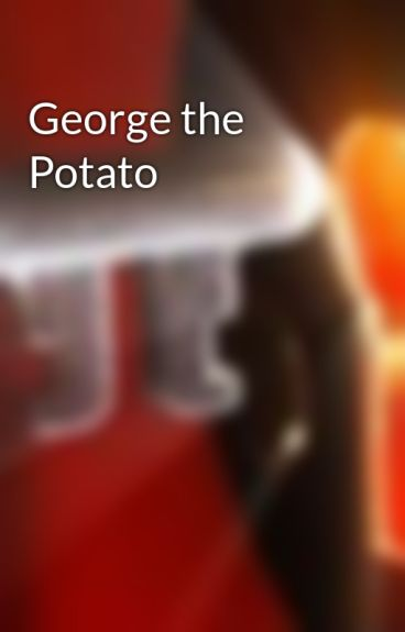 George the Potato by ShifterChronicals