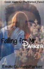 Falling For Mr.Parker! by EmMcGuinessParker