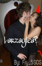 Larzaylea? (Luke Hemmings y Tú) by Fry_5SOS