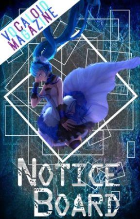 Notice Board by VocaloidMagazine