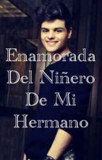 Enamorada Del Niñero de Mi Hermano (Abraham Mateo) by CamiiAbrahamer_