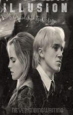 || Illusion || Dramione || by never_ending_writing