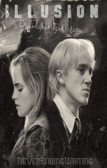 ILLUSION {A Dramione Fanfiction}