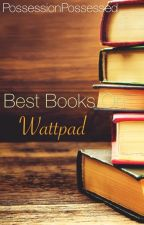 Best books on Wattpad by PossessionPossessed