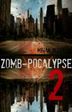 ZOMB-POCALYPSE BOOK 2 by meberri